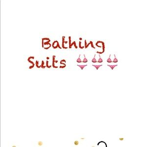 Other - All bathing suits all the time!